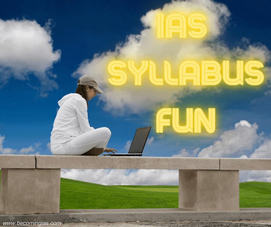 How to master IAS syllabus while having fun
